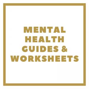 Mental Health Guides & Worksheets